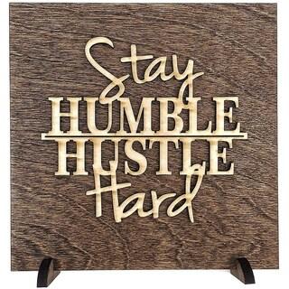 """Stay Humble Hustle HardWoodSign6.5"""" x 6.5"""""""
