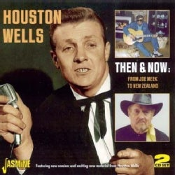 Houston Wells - Then And Now: From Joe Meek To New Zealand