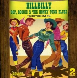 Various - Hillbilly Bop, Boogie & The Honk Tonk Blues Vol. 3 1954-1955