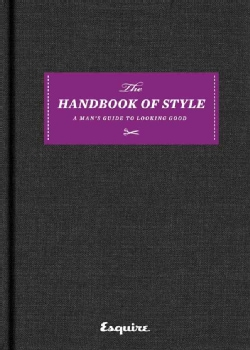 The Handbook of Style: A Man's Guide to Looking Good (Hardcover)
