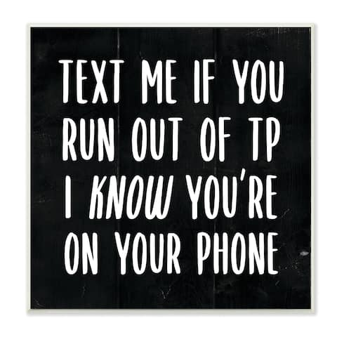 Stupell Industries Text Me For TP Funny Bathroom Black And White Word Design,12x12, Wood Wall Art