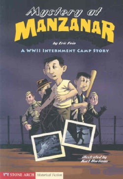 Mystery at Manzanar: A WWII Internment Camp Story (Paperback)