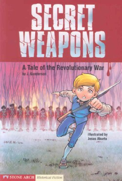 Secret Weapons: A Tale of the Revolutionary War (Paperback)