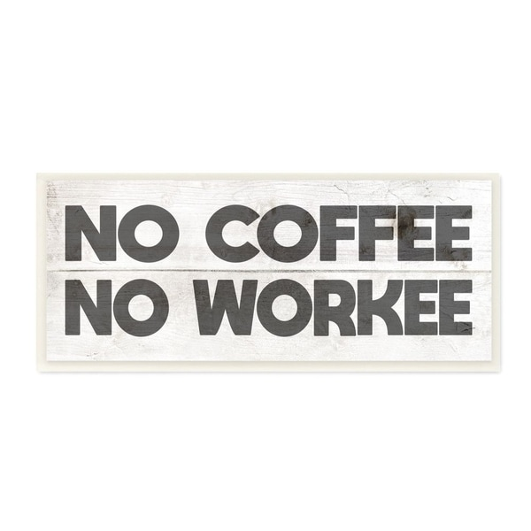 Stupell Industries No Coffee No Workee Work Funny Family Office Word Design Wood Wall Art - 7 x 17