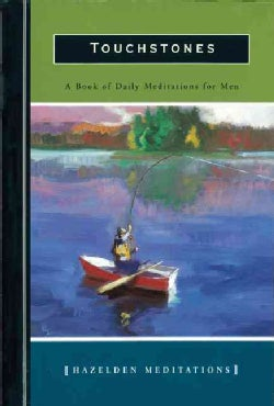 Touchstones: A Book of Daily Meditations for Men (Paperback)