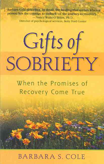 The Gifts of Sobriety: When the Promises of Recovery Come True (Paperback)