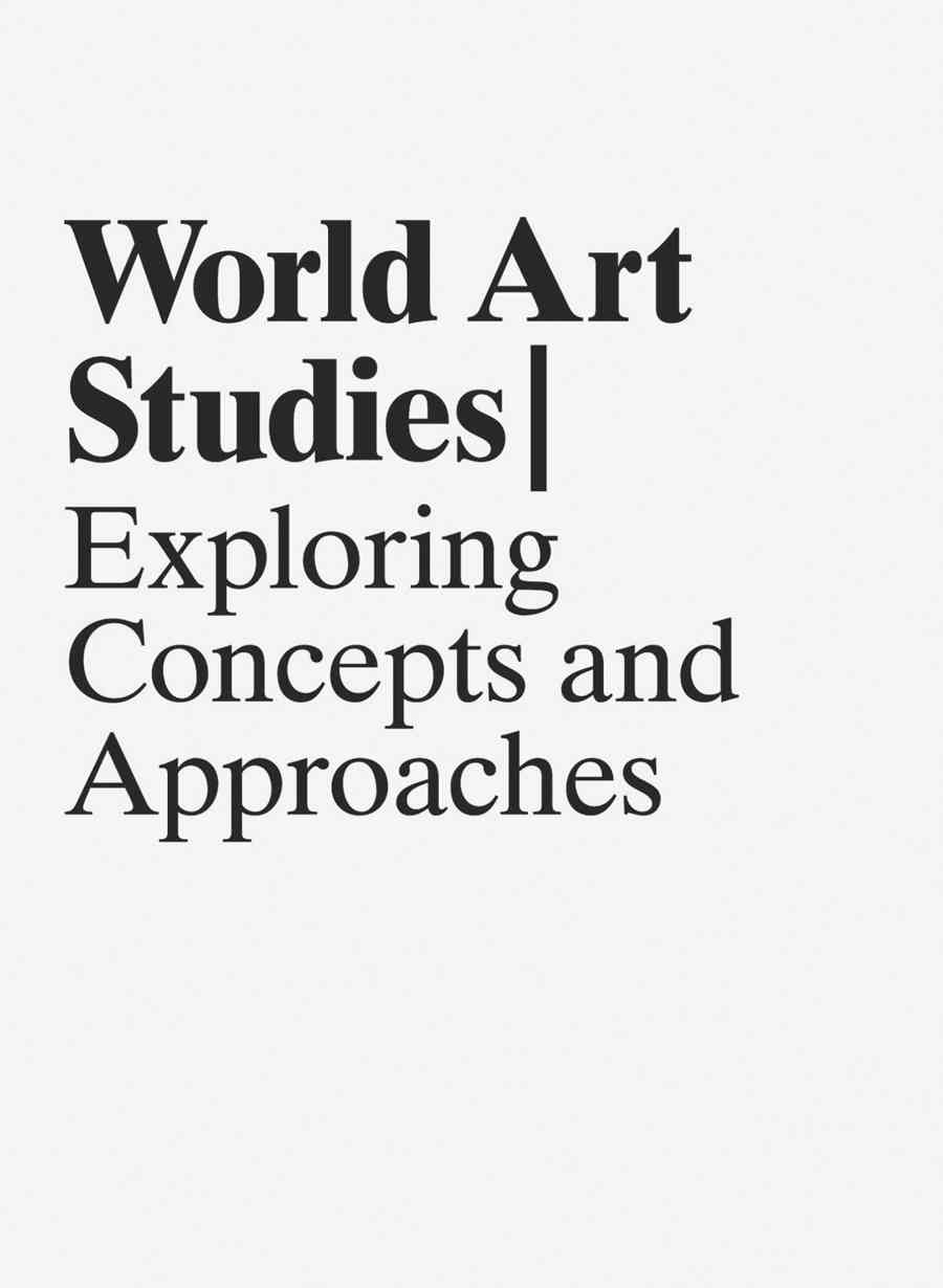 World Art Studies: Exploring Concepts and Approaches (Paperback)