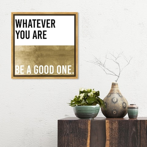 Oliver Gal Typography and Quotes Wall Art Framed Canvas Prints 'Whatever You Are' Inspirational Quotes and Sayings - Gold, White