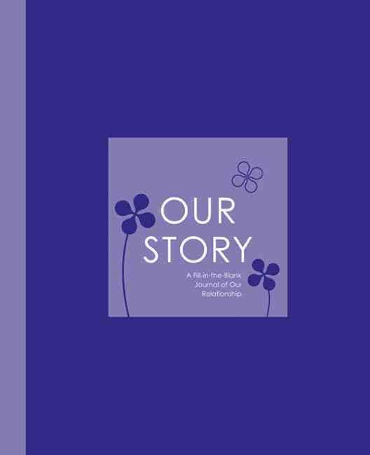 Our Story: A Fill-in-the-Blank Journal of Our Relationship (Hardcover)