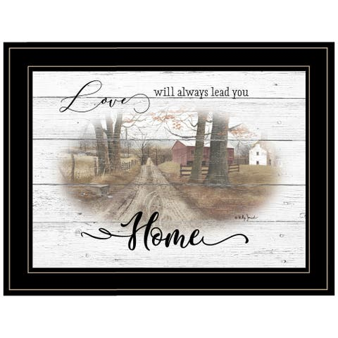 """""""Love Will Always Lead You Home"""" By Billy Jacobs, Ready to Hang Framed Print, Black Frame"""