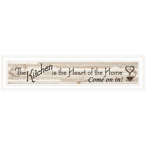 """""""Kitchen Is The Heart of The Home"""" By Trendy Decor 4U, Ready to Hang Framed Print, White Frame"""