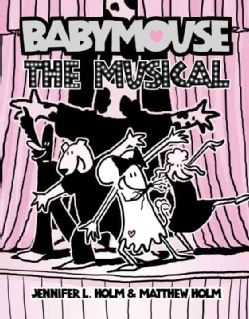 Babymouse 10: The Musical (Paperback)
