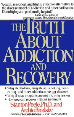 The Truth About Addiction and Recovery (Paperback)