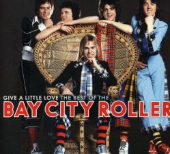 Bay City Rollers - Give A Little Love: The Best of Bay City Rollers