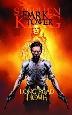 The Dark Tower: The Long Road Home (Hardcover)