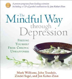 The Mindful Way Through Depression: Freeing Yourself from Chronic Unhappiness (CD-Audio)