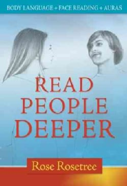 Read People Deeper: Body Language + Face Reading + Auras (Paperback)