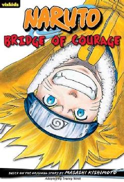 Naruto: Bridge of Courage (Paperback)