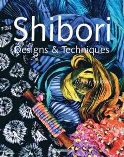 Shibori Designs & Techniques (Paperback)