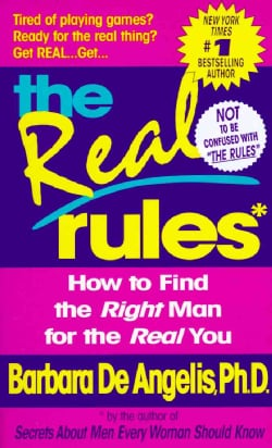 The Real Rules: How to Find the Right Man for the Real You (Paperback)