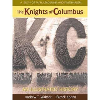 The Knights of Columbus: An Illustrated History (Paperback)
