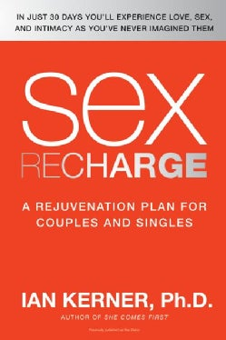Sex Recharge: A Rejuvenation Plan for Couples and Singles (Paperback)