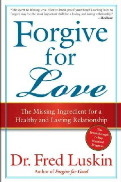 Forgive for Love: The Missing Ingredient for a Healthy and Lasting Relationship (Paperback)