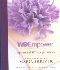 We Empower: Inspirational Wisdom from Inspirational Women (Paperback)