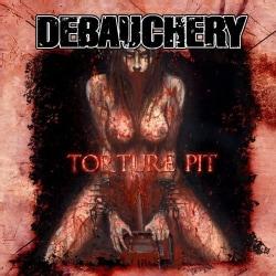 Debauchery - Torture Pit