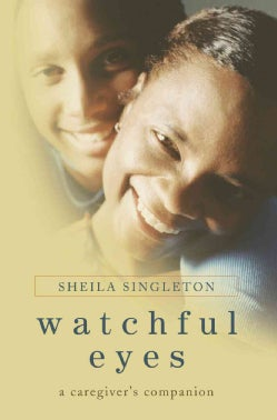 Watchful Eyes: A Caregiver's Companion (Paperback)
