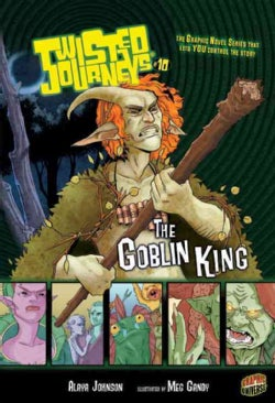 Twisted Journeys 10: The Goblin King (Paperback)