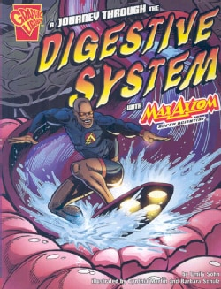 A Journey Through the Digestive System With Max Axiom, Super Scientist (Paperback)
