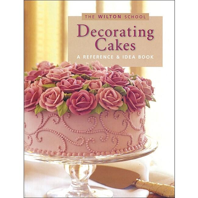 Wilton Cake Decorating Book (Wilton Books-Decorating Cakes)