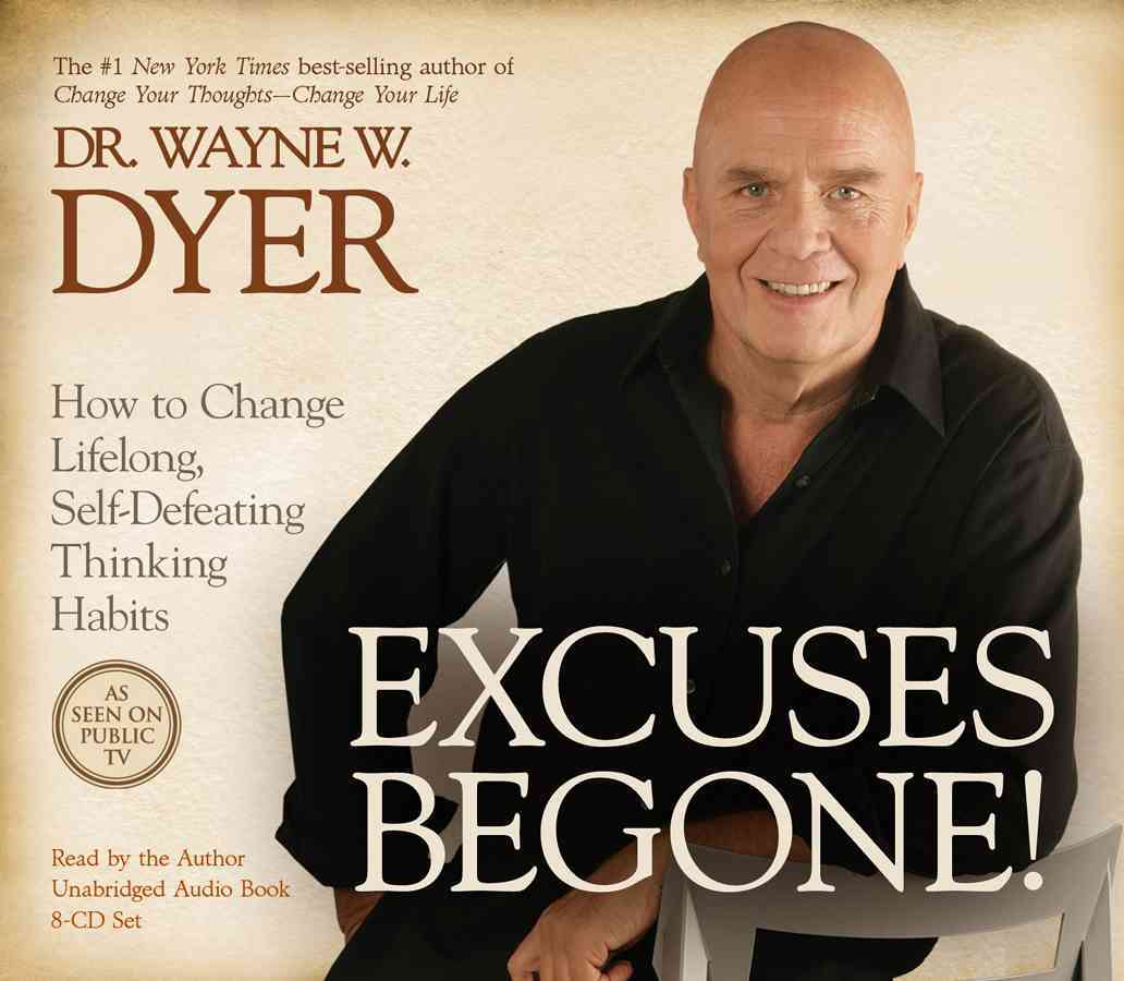 Excuses Begone!: How to Change Lifelong, Self-Defeating Thinking Habits (CD-Audio)