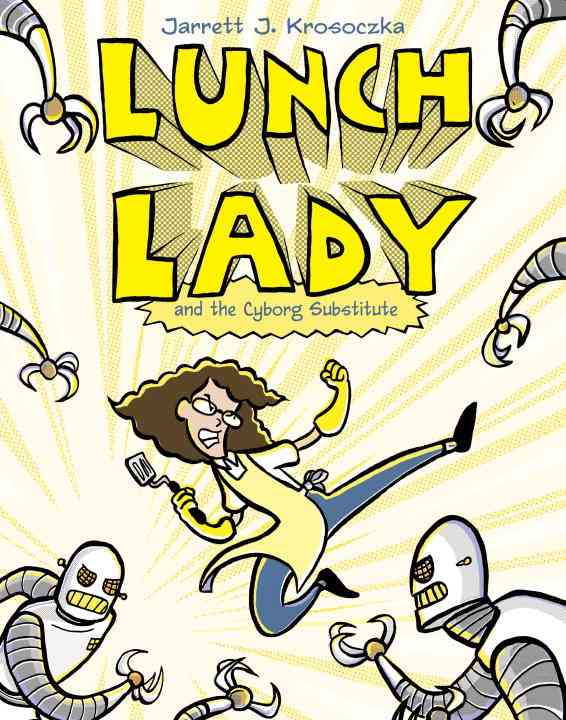 Lunch Lady 1: Lunch Lady and the Cyborg Substitute (Paperback)