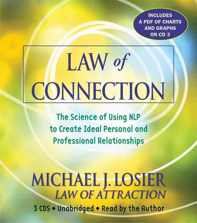 Law of Connection: The Science of Using NLP to Create Ideal Personal and Professional Relationships (CD-Audio)