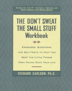 The Don't Sweat the Small Stuff Workbook: Simple Ways to Keep the Little Things from Taking over Your Life (Paperback)