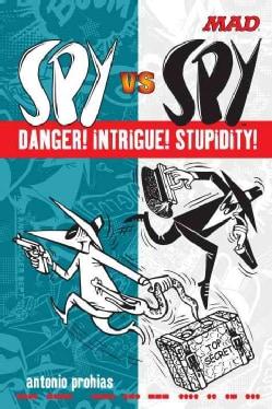 Mad Spy Vs Spy Danger! Intrigue! Stupidity! (Paperback)