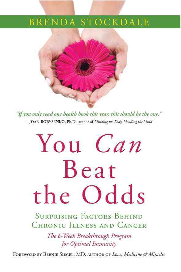 You Can Beat the Odds: Surprising Factors Behind Chronic Illness and Cancer (Paperback)