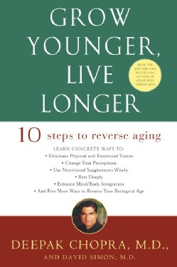 Grow Younger, Live Longer: Ten Steps to Reverse Aging (Paperback)