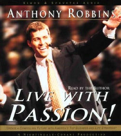 Live With Passion: Create a Compelling Future With America's Top Business and Life Strategist (CD-Audio)
