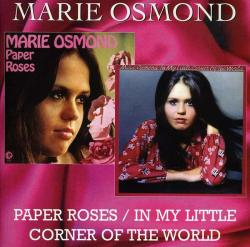 Marie Osmond - Paper Roses/In My Little Corner of The World