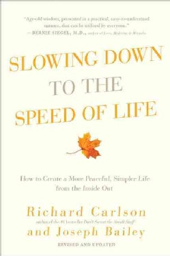 Slowing Down to the Speed of Life: How to Create a More Peaceful, Simpler Life From the Inside Out (Paperback)