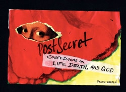 Postsecret: Confessions on Life, Death, and God (Hardcover)