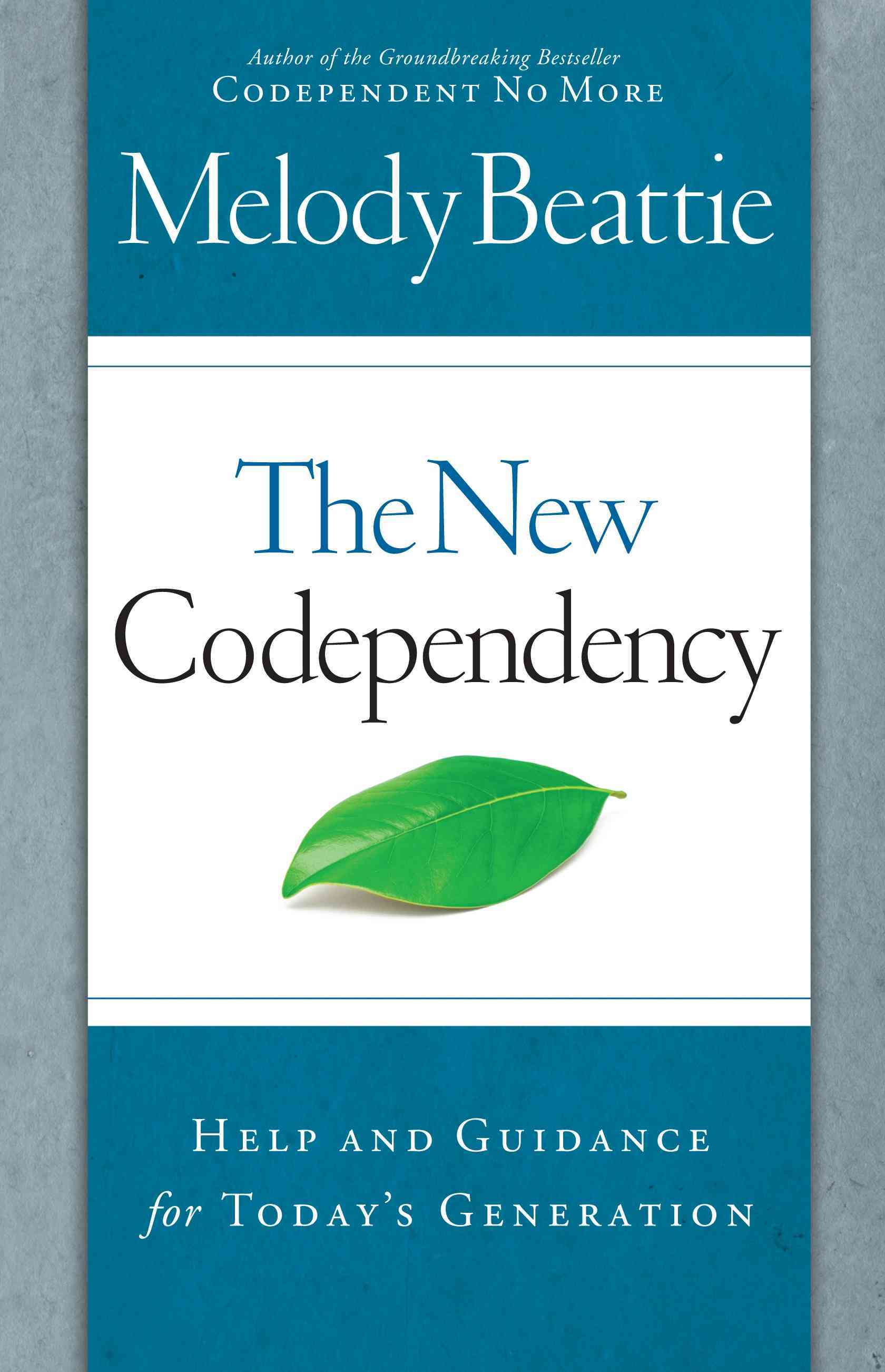 The New Codependency: Help and Guidance for Today's Generation (Paperback)