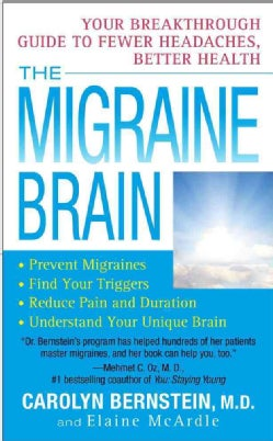 The Migraine Brain: Your Breakthrough Guide to Fewer Headaches, Better Health (Paperback)