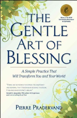 The Gentle Art of Blessing: A Simple Practice That Will Transforn You and Your World (Paperback)