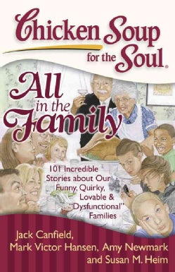 "All in the Family: 101 Incredible Stories About Our Funny, Quirky, Lovable & ""Dysfunctional"" Families (Paperback)"