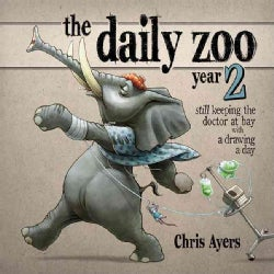 The Daily Zoo Year 2: Still Keeping the Doctor at Bay With a Drawing a Day (Hardcover)