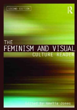 The Feminism and Visual Culture Reader (Paperback)